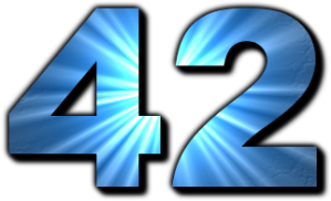 "* 42 = the answer to the ultimate question of life, the universe and everything -- from Douglas Adams' ""Hitchhiker's Guide to the Galaxy"""