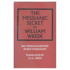 The Messianic Secret, William Wrede
