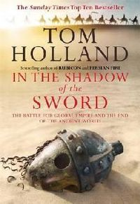 In_The_Shadow_Of_The_Sword,_The_Battle_for_Global_Empire_and_the_End_of_the_Ancient_World.jpeg