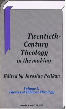 Twentieth-Century Theology in the Making, vol. I